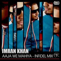 Aaja We Mahiya - Infidel Mix