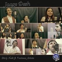 Jaage Desh   Divij Naik ft. Various Artists