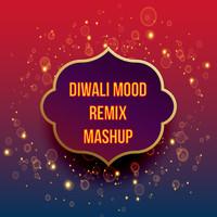 Diwali Mood Remix Mashup