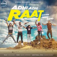Adhi Adhi Raat ( Cover Song )