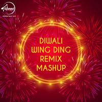 Diwali Wing Ding Remix Mashup