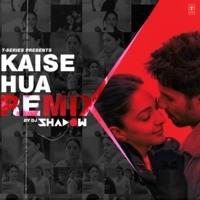 Kaise Hua Remix(Remix By Dj Shadow)