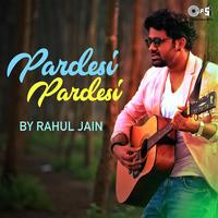 Pardesi Pardesi by Rahul Jain