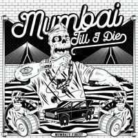 Mumbai Till I Die
