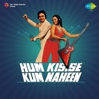 Hum Kisi Se Kum Nahin Lyrics In Hindi Hum Kisise Kum Naheen Hum Kisi Se Kum Nahin Song Lyrics In English Free Online On Gaana Com