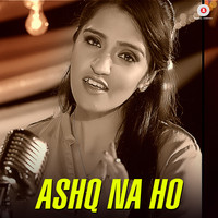 Ashq Na Ho - Asees Kaur Version