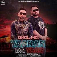 Yaaran Da Yaar (Dhol Mix)