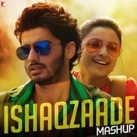 Ishaqzaade - Mashup