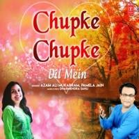 Chupke Chupke Dil Mein