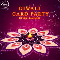 Diwali Card Party Remix Mashup