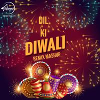 Dil Ki Diwali Remix Mashup