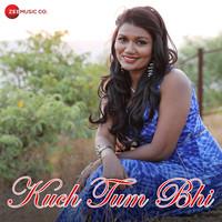 Kuch Tum Bhi