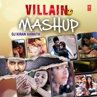 Ek Villain Mashup -Mashup By Dj Kiran Kamath
