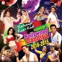 Nachange Saari Raat Non Stop Bollywood Dandiya-2016