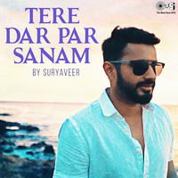 Tere Dar Par Sanam Cover by Suryaveer