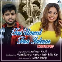 Teri Umeed Tera Intezar - Recreated