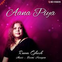 Aana Piya