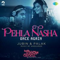 Pehla Nasha Once Again