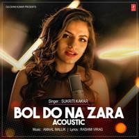Bol Do Na Zara Acoustic