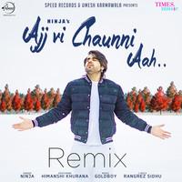 Ajj Vi Chaunni Aah Remix