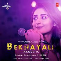 Bekhayali Acoustic - Dhvani Bhanushali Version