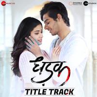 Dhadak Title Track