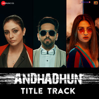 Andhadhun Title Track