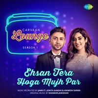 Ehsan Tera Hoga Mujh Par - Carvaan Lounge