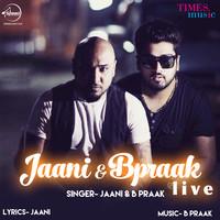 Jaani & B Praak Live