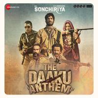 The Daaku Anthem