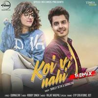 Koi Vi Nahi Remix