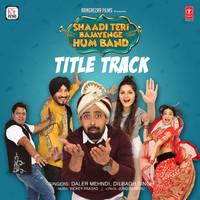 Shaadi Teri Bajayenge Hum Band (Title Track)
