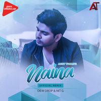 Naina Official Remix - Dew Drop & Nit G