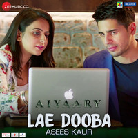 Lae Dooba By Asees Kaur