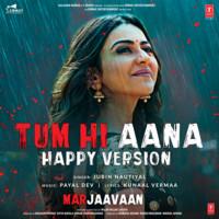 Tum Hi Aana (Happy Version)