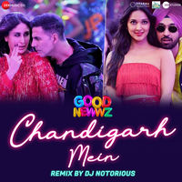 Chandigarh Mein Remix by DJ Notorious