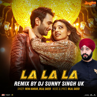 La La La Remixed By DJ Sunny Singh UK