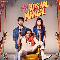 Sab Kushal Mangal - Title Track