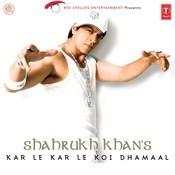 Shahrukh Khan's Kar Le Kar Le Koi Dhamaal Songs