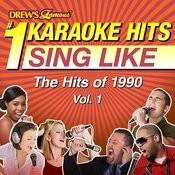Drew's Famous #1 Karaoke Hits: Sing Like The Hits Of 1990, Vol. 1 Songs