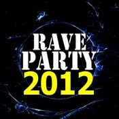 Rave Party 2012 Songs