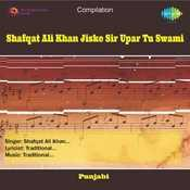 Shafqat Ali Khan Jiske Sir Upar Tu Swami Songs