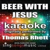 Beer With Jesus (Originally Performed By Thomas Rhett) [Karaoke Audio Version] Songs