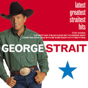 Latest Greatest Straitest Hits Songs