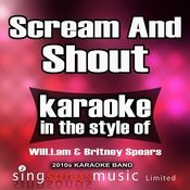 Scream And Shout (In The Style Of Will.I.Am & Britney Spears) [Karaoke Version] - Single Songs