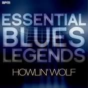 Essential Blues Legends - Howlin' Wolf Songs