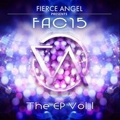 Fierce Angel Presents Fac15, Vol. 1 - Ep Songs
