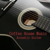Coffee House Music: Acoustic Guitar Songs