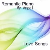 Romantic Piano Love Songs: My Angel Songs