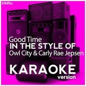 Good Time (In The Style Of Owl City & Carly Rae Jepsen) [Karaoke Version] - Single Songs